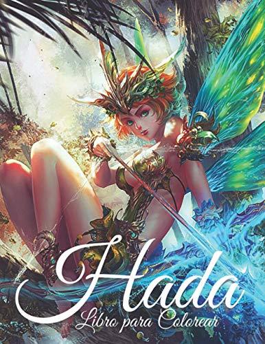 Hada: Libro para Colorear: Libro de colorear para adultos y adolescentes con hermosas hadas y mariposas, diseños impresionantes para horas de relajación y más