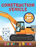 Construction Vehicle Coloring Book: Construction Vehicles Activity...