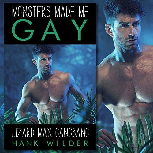 Monsters Made Me Gay: Lizard Man Gangbang audiobook cover art