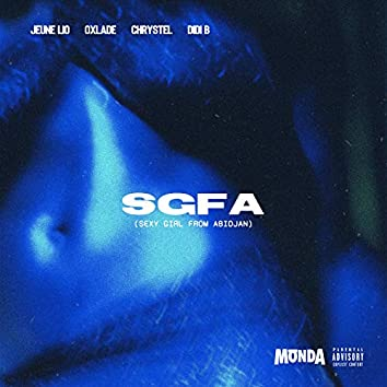 SGFA (Sexy Girl From Abidjan) [feat. Oxlade, Didi b & Chrystel]