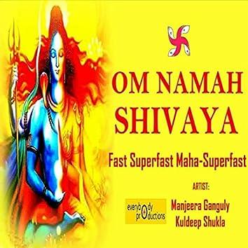 Om Namah Shivaya: Fast Superfast Maha Superfast