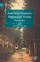 American Women's Regionalist Fiction: Mapping the Gothic (Palgrave Gothic)