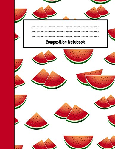 Composition Notebook: College Ruled Watermelon Journal / Notebook / Notepad / Diary, Watermelon Gifts Ideas, Perfect For School