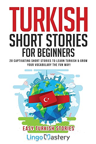 Compare Textbook Prices for Turkish Short Stories for Beginners: 20 Captivating Short Stories to Learn Turkish & Grow Your Vocabulary the Fun Way! Easy Turkish Stories  ISBN 9781951949235 by Lingo Mastery