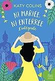 Ni mariée, ni enterrée - La lecture feel good idéale pour l été !