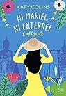 Ni mariée, ni enterrée - L'intégrale: La lecture feel good idéale pour l'été ! par Colins