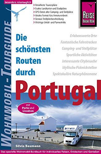 Reise Know-How Wohnmobil-Tourguide Portugal: Die schönsten Routen. Mit Porto und Lissabon