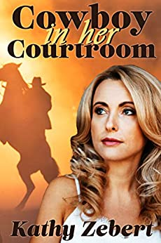 Cowboy in Her Courtroom: A Sweet Contemporary Romantic Suspense (Romancing Justice Book 1) by [Kathy Zebert, Lauren Tweedy]