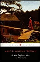 A New-England Nun: And Other Stories (Penguin Classics) by Mary Eleanor Wilkins Freeman Sandra A. Zagarell(2000-08-01)