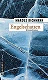 Engelschatten: Kriminalroman (Kriminalromane im GMEINER-Verlag) - Marcus Richmann