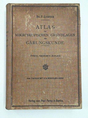 Atlas der mikroskopischen Grundlagen der Gärungskunde mit besonderer Berücksichtigung der biologischen Betriebskontrolle.