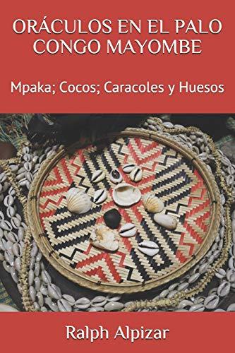 Oráculos En El Palo Congo Mayombe: Mpaka; Cocos; Caracoles y Huesos: 16