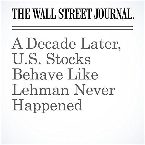 A Decade Later, U.S. Stocks Behave Like Lehman Never Happened copertina