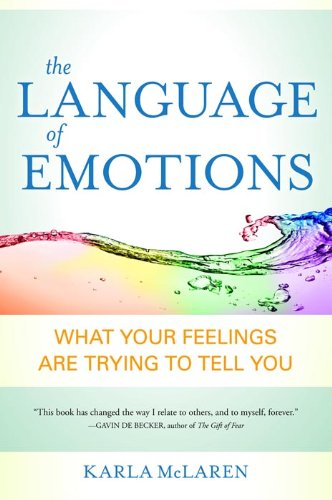 The Language of Emotions: What Your Feelings Are Trying to Tell You (English Edition)
