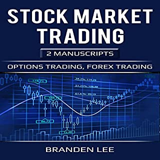 Stock Market Trading: 2 Manuscripts     Options Trading, Forex Trading              By:                                                                                                                                 Branden Lee                               Narrated by:                                                                                                                                 William Bahl                      Length: 3 hrs and 49 mins     Not rated yet     Overall 0.0