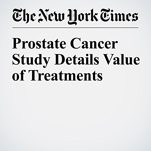 Prostate Cancer Study Details Value of Treatments audiobook cover art