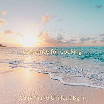 Ambience for Cooking