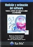 Medición y Estimación del Software: Técnicas y métodos para mejorar la calidad y la productividad