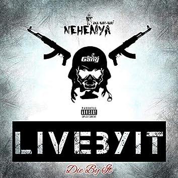 Live by It, Die by It