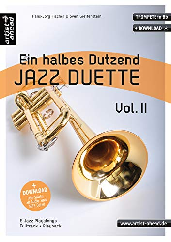 Ein halbes Dutzend Jazz-Duette - Vol. 2 - Trompete in Bb: 6 Jazz-Playalongs (inkl. Download). Spielbuch. Musiknoten.