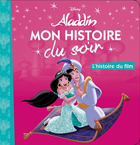 ALADDIN - Mon Histoire du Soir - L'histoire du film - Disney