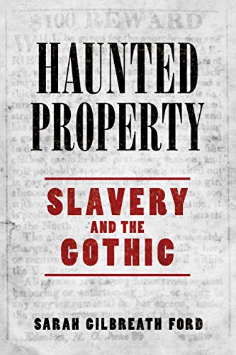 Haunted Property: Slavery and the Gothic