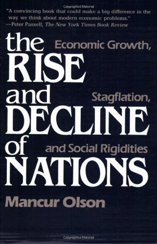 The Rise and Decline of Nations: Economic Growth, Stagflation, and Social Rigidities: Economic Growth, Stagflation and Social Rigidities