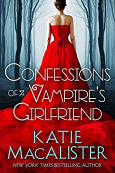 Confessions of a Vampire's Girlfriend by [Katie MacAlister]