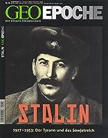 Geo Epoche Stalin und Sowjetunion: 1917-1953: Der Tyrann und das Sowjetreich