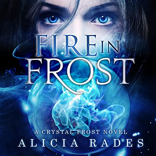 Fire in Frost: Crystal Frost, Volume 1