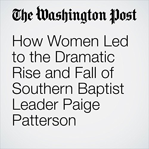 How Women Led to the Dramatic Rise and Fall of Southern Baptist Leader Paige Patterson copertina