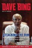 Dave Bing: Attacking the Rim: My Journey from NBA Legend to Business Leader to Big-City Mayor to Mentor