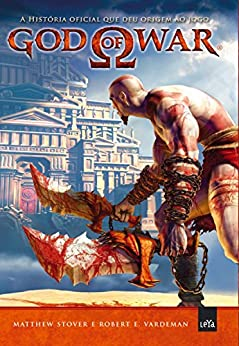 God of war: A história oficial que deu origem ao jogo por [Mathew Stover]