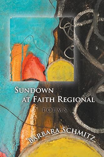 Compare Textbook Prices for Sundown at Faith Regional  ISBN 9781936671762 by Schmitz, Barbara