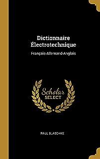 Dictionnaire Électrotechnique: Français-Allemand-Anglais