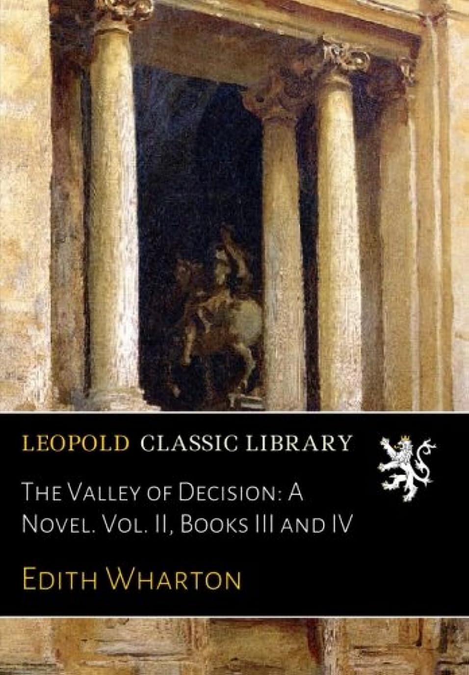 ファンタジー敬なブロックThe Valley of Decision: A Novel. Vol. II, Books III and IV