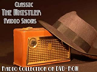 410 Classic The Whistler Old Time Radio Broadcasts on DVD (over 195 Hours 43 Minutes running time)