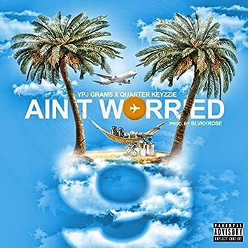 Ain't Worried (feat. Quarter Keyzzie)