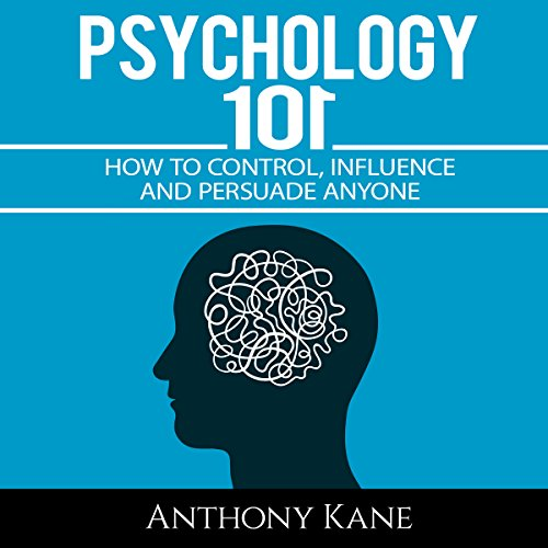 Psychology 101     How to Control, Influence, Manipulate and Persuade Anyone              By:                                                                                                                                 Anthony Kane                               Narrated by:                                                                                                                                 Tricia Lynn                      Length: 1 hr and 21 mins     10 ratings     Overall 3.5