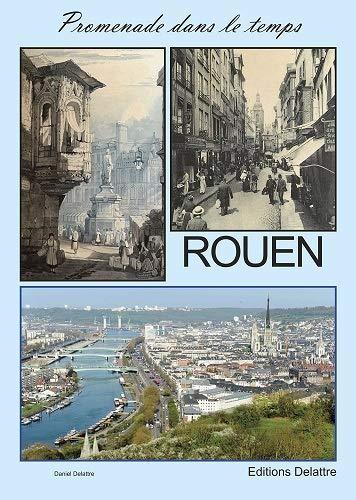 Rouen - Promenade dans le temps
