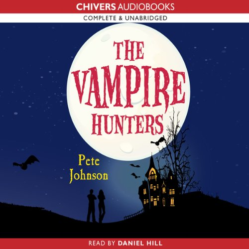 The Vampire Hunters Audiobook By Pete Johnson cover art