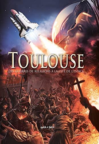 Toulouse en BD - Tome 2 - Des guerres de religion à la Cité de lespace