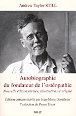 Autobiographie du fondateur de l'ostéopathie d'Andrew Taylor Still