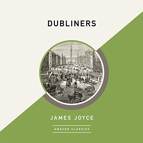 Dubliners (AmazonClassics Edition)                   Written by:                                                                                                                                 James Joyce                               Narrated by:                                                                                                                                 Alan Smyth,                                                                                        Alana Kerr Collins                      Length: 8 hrs and 14 mins     Not rated yet     Overall 0.0