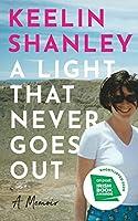 A Light That Never Goes Out: A Memoir