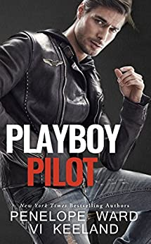 Playboy Pilot (A Series of Standalone Novels Book 3) by [Penelope Ward, Vi Keeland]