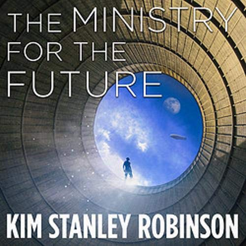The Ministry for the Future Audiobook By Kim Stanley Robinson cover art