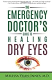 The Emergency Doctor's Guide to Healing Dry Eyes (Volume 2)