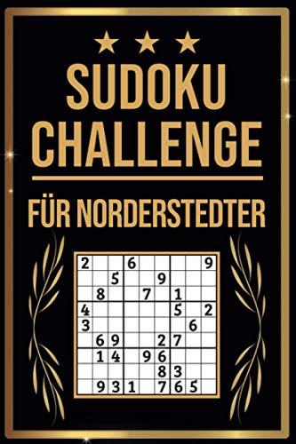 SUDOKU Challenge für Norderstedter: Sudoku Buch I 300 Rätsel inkl. Anleitungen & Lösungen I Leicht bis Schwer I A5 I Tolles Geschenk für Norderstedter