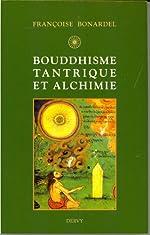 Bouddhisme tantrique et alchimie de Françoise Bonardel